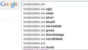 Bodybuilders are